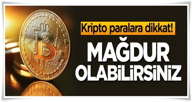 Kripto paraya dikkat! Mağdur olabilirsiniz