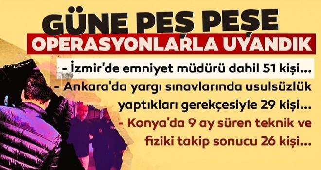 İzmir merkezli büyük FETÖ operasyonu