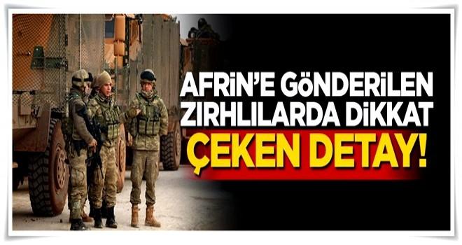 Afrin'e gönderilen zırhlılarda dikkat çeken detay!