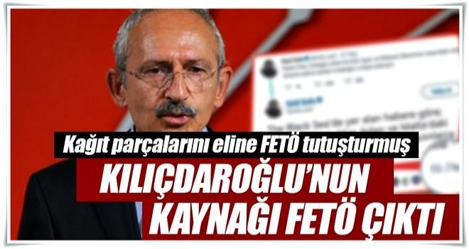 Kılıçdaroğlu'nun kaynağı FETÖ çıktı
