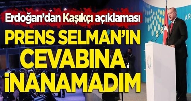 Erdoğan'dan 'Prens Selman' açıklaması: Cevabına inanamadım