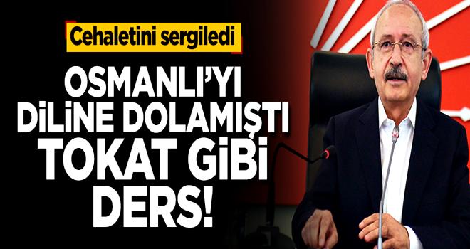 Osmanlı'ya iftira atan Kılıçdaroğlu'na tokat gibi ders