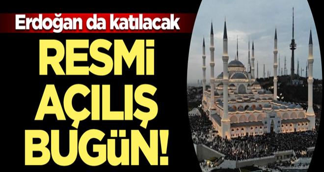 Resmi açılış bugün! Erdoğan da katılacak