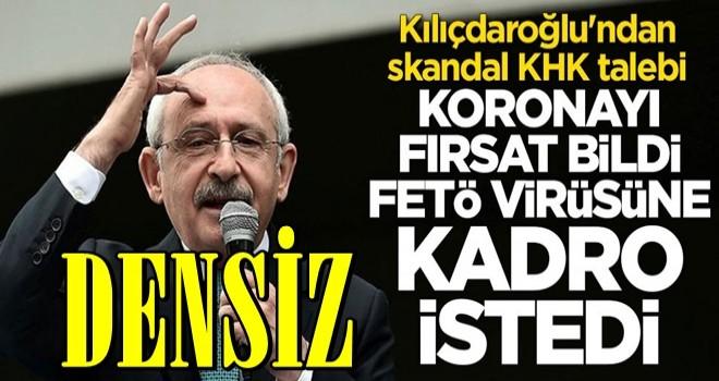 Koronayı fırsat bilen Kılıçdaroğlu'ndan skandal KHK talebi