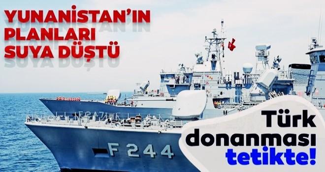 Yunanistan'ın hesapları suya düştü! Türk donanması Doğu Akdeniz'de kuş uçurtmuyor