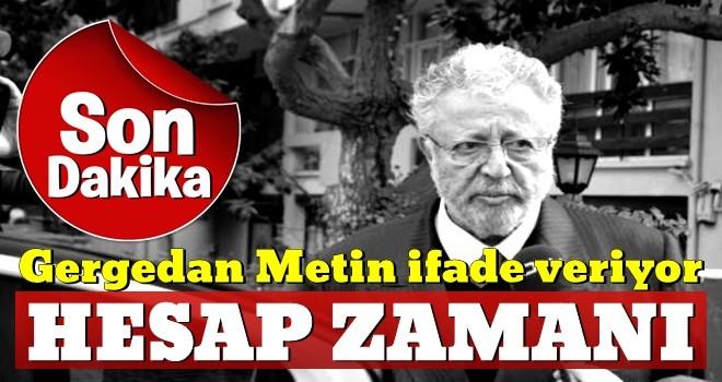 Metin Akpınar polis eşliğinde adliyeye götürülüyor!