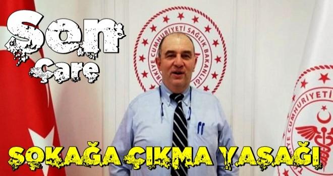 Bilim Kurulu üyesi Prof. Dr. Ateş Kara'dan koronavirüs açıklaması: Son çare sokağa çıkma yasağı
