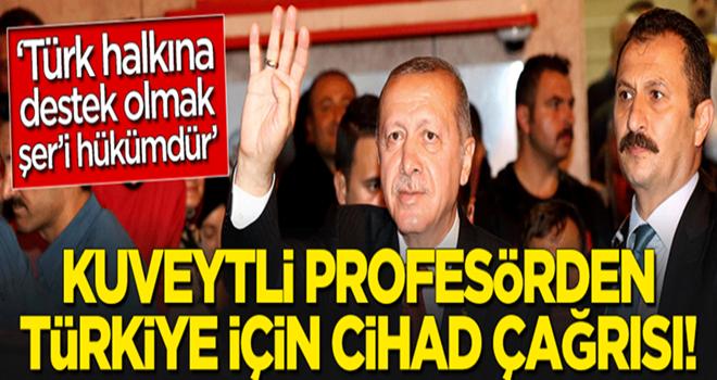 Kuveytli profesörden Türkiye için 'cihad' çağrısı!