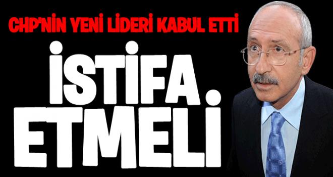 'Gerçek bir liderse Kılıçdaroğlu istifa etmeli'