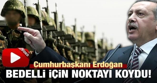 Cumhurbaşkanı Erdoğan'dan bedelli askerlik açıklaması!