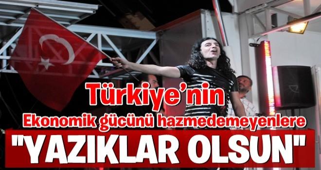 Murat Kekilli 'Türkiye'nin ekonomik gücünü hazmedemeyenlere yazıklar olsun'