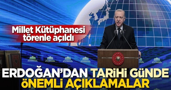 Cumhurbaşkanı Erdoğan, Millet Kütüphanesi'nin açılışında konuştu