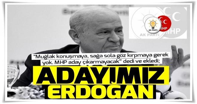 MHP lideri Bahçeli: MHP, Cumhurbaşkanı adayı göstermeyecek .