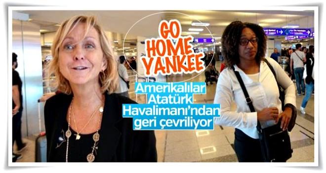 ABD vatandaşları Atatürk Havalimanı'ndan geri döndü