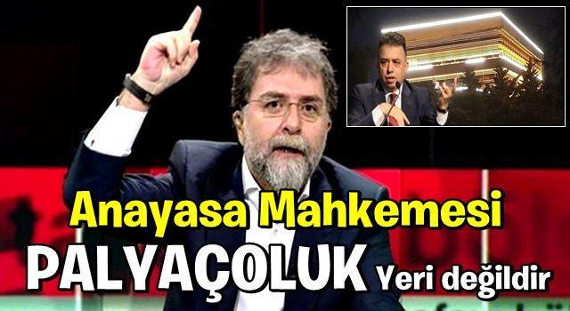Ahmet Hakan'dan sert tepki: Anayasa Mahkemesi palyaçoluk yeri değil!