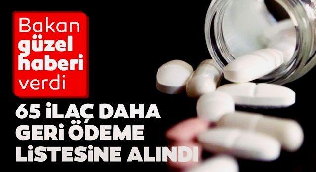 Bakan Selçuk duyurdu: 65 ilaç daha geri ödeme listesine alındı
