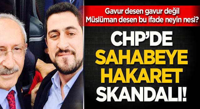 CHP Genel Merkezi danışmanı Mücahit Avcı'dan sahabeye hakaret! .
