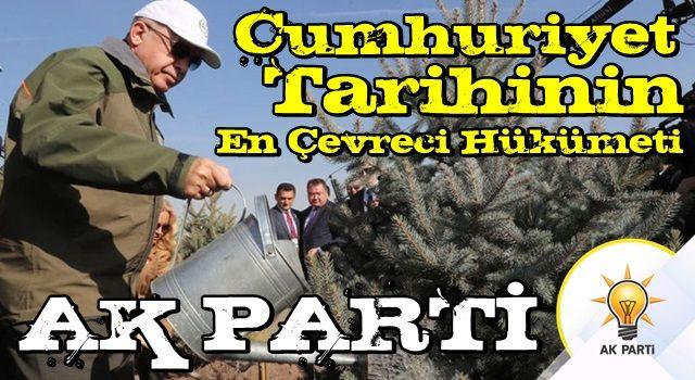 Cumhuriyet tarihinin en çevreci hükümeti AK Parti!
