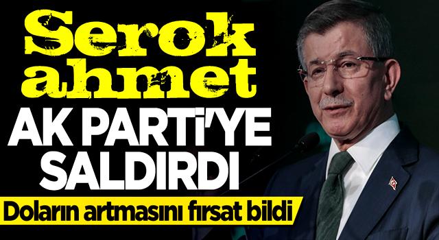 Doların artmasını fırsat bilen Davutoğlu AK Parti'ye saldırdı