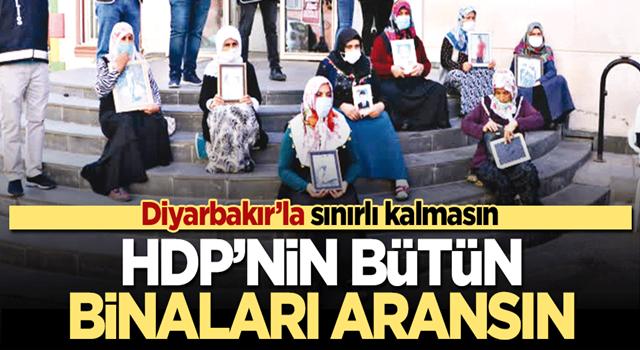 HDP'nin bütün binaları aransın