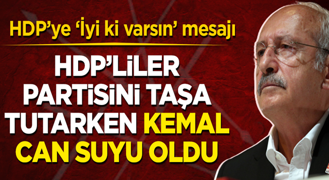 HDP'ye can suyu oldu! Kılıçdaroğlu'ndan HDP'ye 'iyi ki doğdun' mesajı