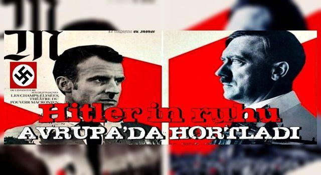 Hitler'in ruhu Avrupa'da hortladı