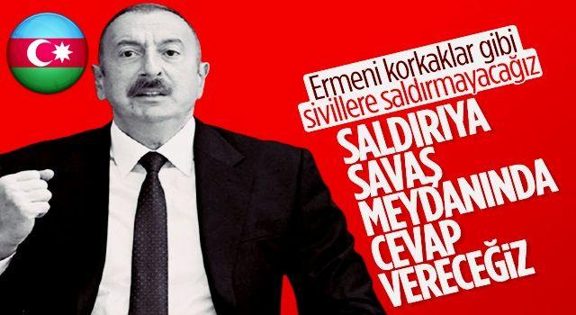 İlham Aliyev: Biz hiçbir zaman sivillere saldırmayacağız
