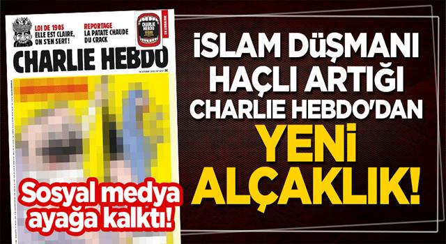 İslam düşmanı haçlı artığı Charli Hebdo'dan yeni alçaklık! Sosyal medya ayağa kalktı
