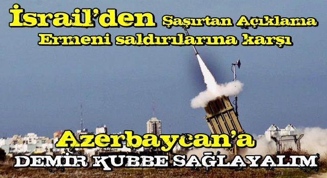 İsrail'den Azerbaycan açıklaması: Demir Kubbe'yi...