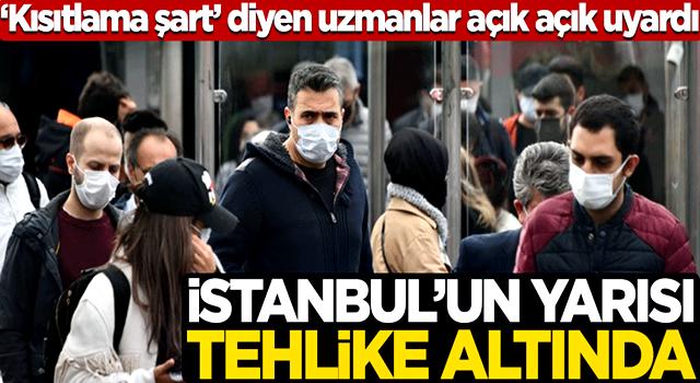 """""""Kısıtlama şart"""" diyen uzmanlar uyardı: İstanbul'un yarısı enfekte olabilir!"""