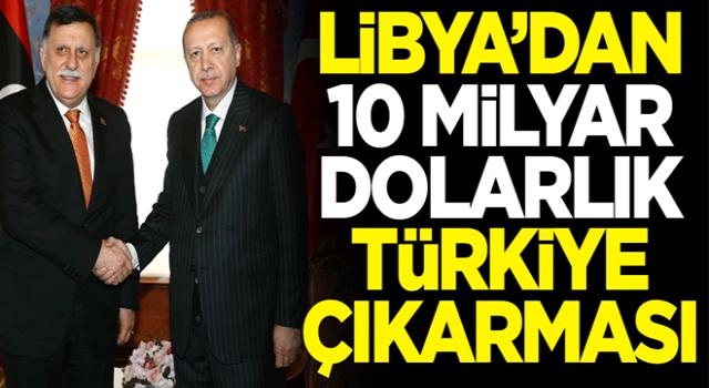 Libya'dan 10 miyar dolarlık Türkiye çıkarması