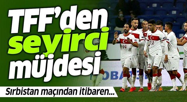 Türkiye - Sırbistan maçı öncesi TFF'den seyirci müjdesi