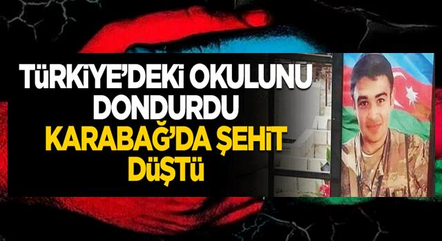 Türkiye'de okuyordu... Karabağ'da şehit düştü