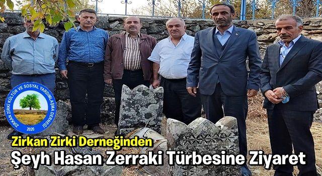 Zirkan Zirki Derneğinden Şeyh Hasan Zerraki Türbesine Ziyaret