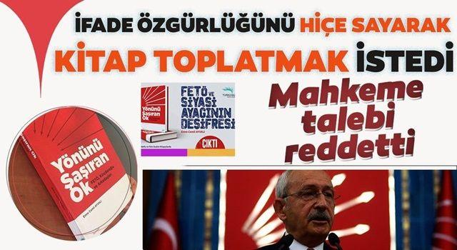 Ankara 9. Asliye Hukuk Mahkemesi, Kemal Kılıçdaroğlu'nun kitap toplatma talebini reddetti