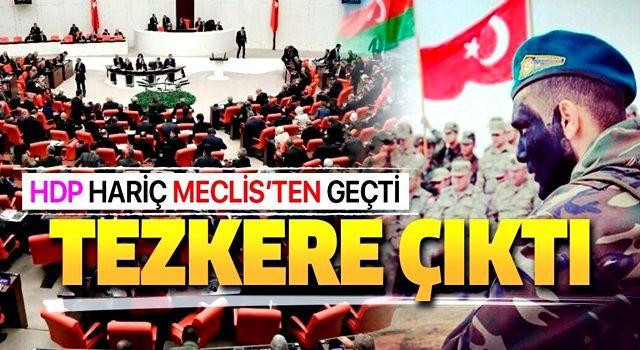 Azerbaycan tezkeresi HDP hariç TBMM'de kabul edildi