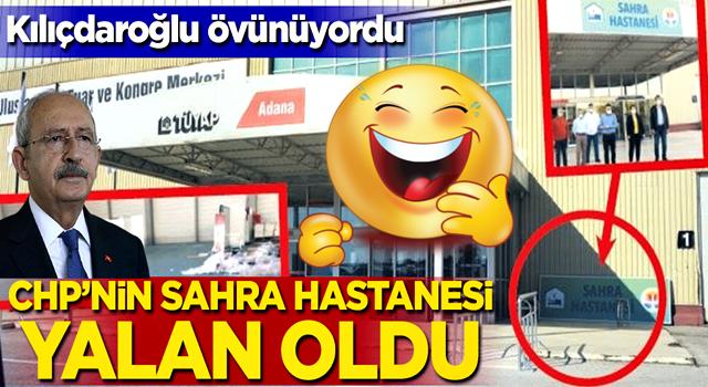 Bay Kemal övünüyordu! CHP'nin sahra hastanesi yalan oldu