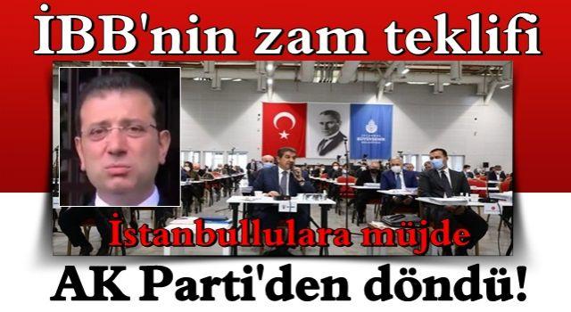 CHP'li İBB'nin zam teklifi AK Parti'den döndü! İstanbullulara müjde