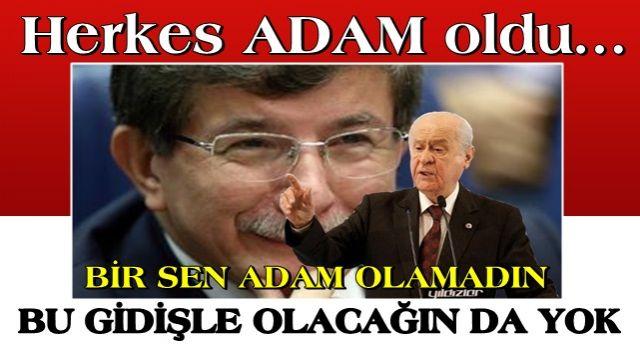 HERKES ADAM OLDU, BİR SEN ADAM OLAMADIN,