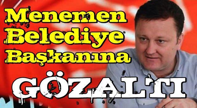 İzmir'de operasyon: Belediye Başkanı da gözaltında