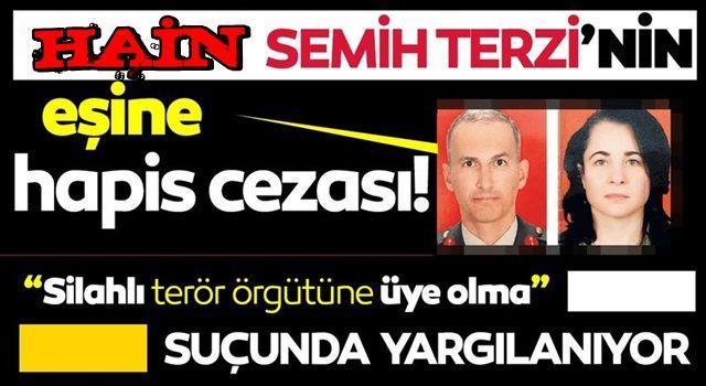 Semih Terzi'nin eşine ceza 6 yıl 10 ay 15 gün hapis cezası verildi