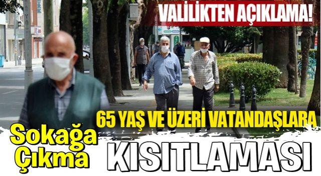 Valilikten açıklama! 65 yaş ve üzeri vatandaşlara kısıtlama