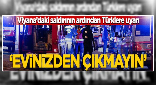 """Viyana'daki saldırı sonrası Türklere uyarı! """"Evinizden çıkmayın"""""""