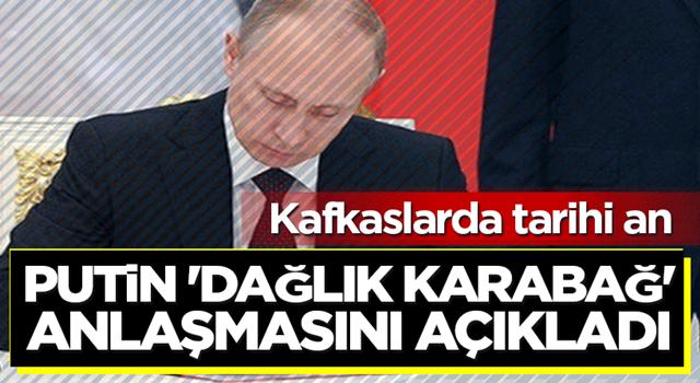 Vladimir Putin 'Dağlık Karabağ' anlaşmasını açıkladı