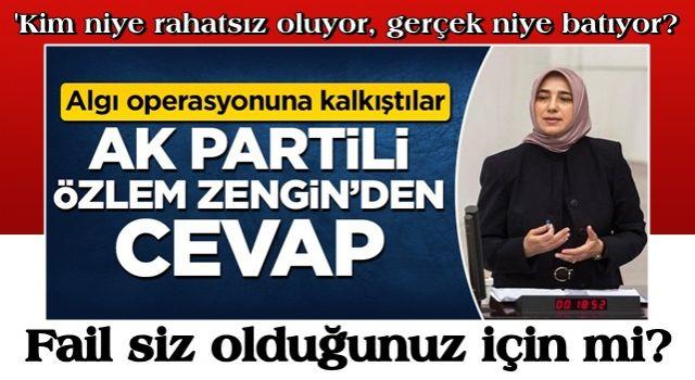 Algı operasyonuna kalkıştılar! AK Partili Özlem Zengin'den cevap