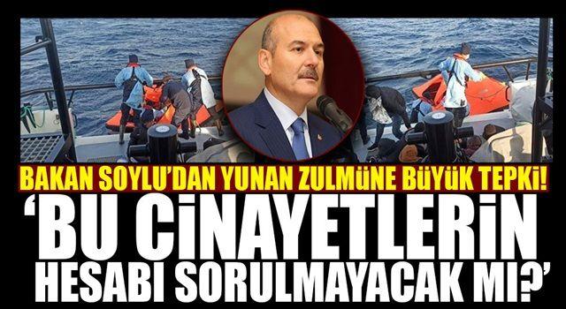 Bakan Soylu'dan Yunan zulmüne sert tepki!