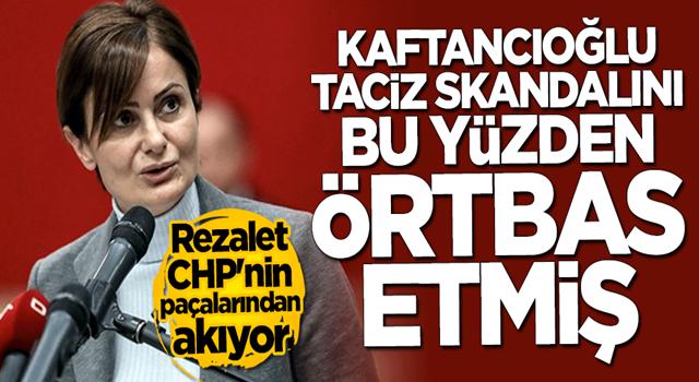 CHP'deki taciz skandalında şok eden detay! Kaftancıoğlu'nun akrabası çıktı