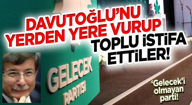 Gelecek Partisi Sakarya'da toplu istifa! Ahmet Davutoğlu'nu yerden yere vurdular