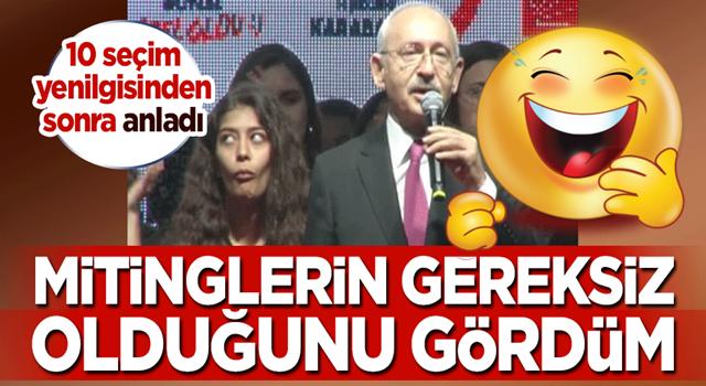 Kılıçdaroğlu 10 seçim yenilgisinden sonra anladı: Mitinglerin gereksiz olduğunu gördüm