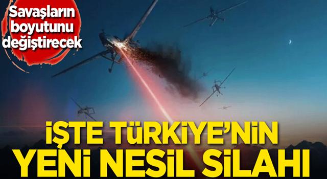 Savaşların boyutunu değiştirecek! İşte Türkiye'nin yeni nesil silahı